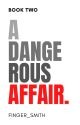 A Dangerous Affair: secrets by Finger_Smith