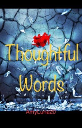Thoughtful Words by AmyLuna20