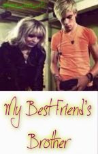 My Best Friend's Brother / Ross Lynch Love Story by SelenaWriting