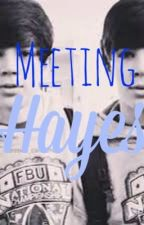 Meeting hayes by taymarie10