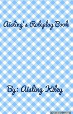 Aisling's Roleplay Book by aislingkiley