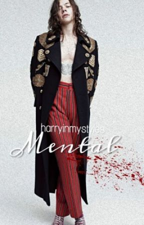 Mental (H.S.) by HarryInMyStyles