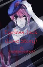 Eyeless Jack (love story) by trudylikesyourbutt