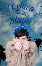 «El chico de la playa» [Phan] [Terminada] by MissPRISCO