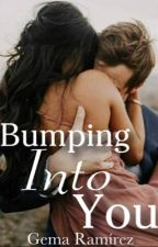 Bumping Into You by Gema15writes