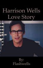 Harrison Wells love story by Flashwells