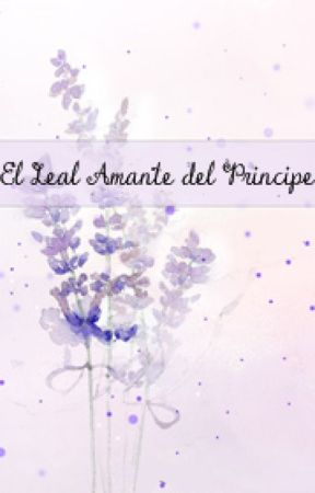 El Leal Amante del Príncipe by LesliUrrutia