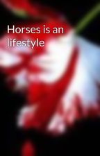 Horses is an lifestyle by GalaxyQuate