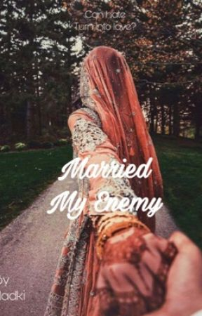 Married My Enemy (COMPLETED) by heyyyitzme6