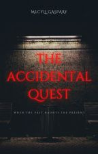 Accidental Quest (Book 1) ☑️ by m_gaspary