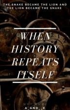 When History Repeats It's Self by A_and__E
