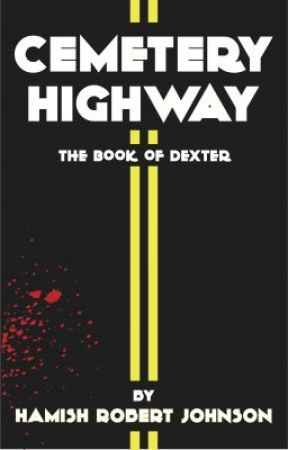 CEMETERY HWY - The book of Dexter by hamishrj