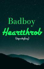 BADBOY'S HEARTTRHOB (KATHNIEL) (SH book 2) (COMPLETE) by itsprettyikay