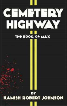 CEMETERY HWY - The book of Max by hamishrj