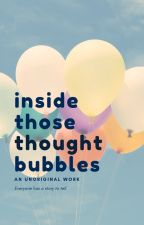 inside these thought bubbles by dunruinme