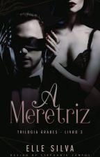 A MERETRIZ - LIVRO 3 by elleSilva05