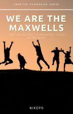 We Are The Maxwells by Nikepo