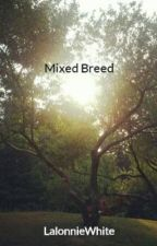 Mixed Breed by LalonnieWhite