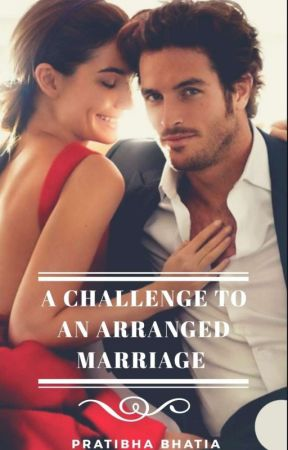A Challenge To An Arranged Marriage by pratibhabhatia