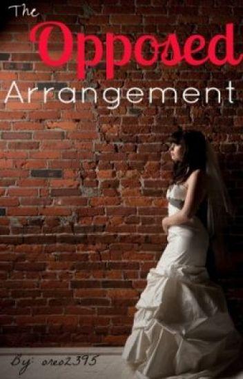 The Opposed Arrangement