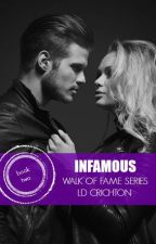 Infamous (Book Two - Walk of Fame Series UNDER REVISION) by LDCrichton