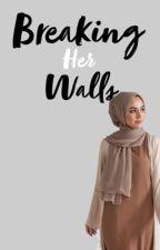 Breaking Her Walls by Imaan00