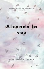 Alzando la voz by Aley1518