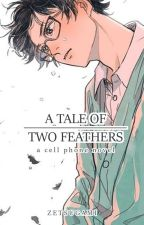A Tale of Two Feathers by Zetsugami