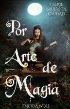 Por arte de magia [PAUSADA] by EneidaWolf