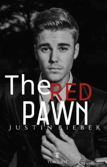 The Red Pawn {Justin Bieber} <TERMINADA>