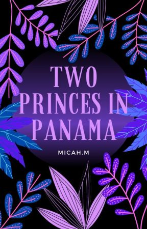 Two Princes In Panama [Editing] by mmiddle5