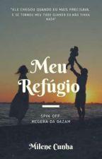 Meu Refúgio (Em Revisão) by MileneCunha7