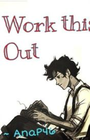 Work this out 【Leo Valdez X reader】 by Anap46
