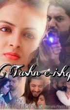 Tashan-E-Ishq by MickyMajhi