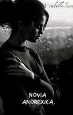 Novia Anorexica. ||a.i|| (Adaptada). Terminada. by Untouchable2242
