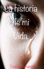 La historia de mi vida. by CarmenFernandezRuiz6