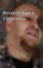 Recenzje typka z internetu by Vladimir_Lupino