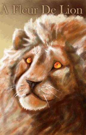 À Fleur de Lion by TyshellFroufrou
