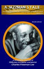 A Jazzman's Tale by AnnetteJ111