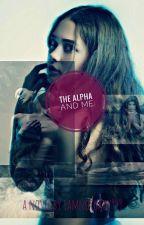 The Alpha And Me  by iamnotokay999