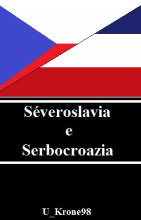 Séveroslavia e Serbocroazia by U_Krone98