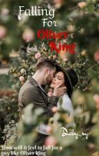 FALLING FOR OLIVER KING by DabyXy