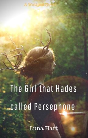 The Girl that Hades called Persephone by LunaHart13