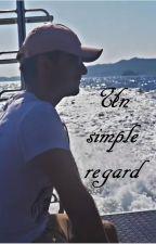 Un simple regard (En Pause) by Caromixem