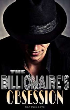 The Billionaire's OBSESSION (#4 Ares Kings) by banawolkaye