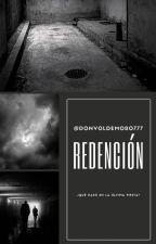 Redención by DonVoldemoro777