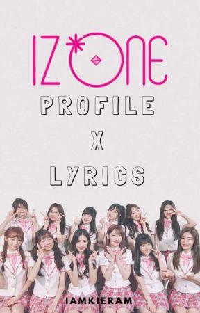 IZ*ONE Profile x Lyrics - Lee Chaeyeon - Wattpad