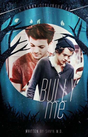 Bully Me [Larry/Ziall | AU]