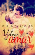 Volver a amar (2ª Parte de Sentir) © (Para editar) by Silvia15