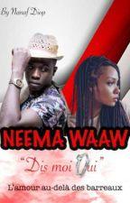 Nééma Waaw [ Dis moi Oui] by NanafDiop